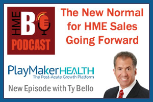 HMEB Podcast: The New Normal for HME Sales